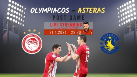 Live streaming | Ολυμπιακός-Αστέρας | Post game με τον Διονύση Βερβελέ