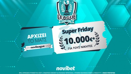 Super Friday στη Novileague με έπαθλο 10.000€*!