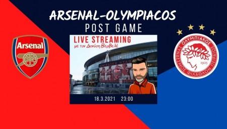 Live streaming | Άρσεναλ-Ολυμπιακός | Post game με τον Διονύση Βερβελέ